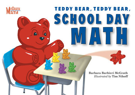 Teddy Bear, Teddy Bear, School Day Math by Barbara Barbieri McGrath