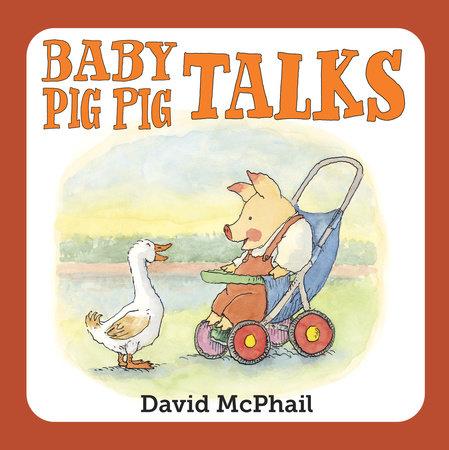 Baby Pig Pig Talks by David McPhail