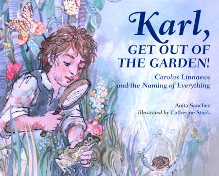 Karl, Get Out of the Garden! by Anita Sanchez