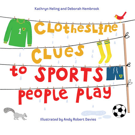 Clothesline Clues to Sports People Play by Kathryn Heling and Deborah Hembrook
