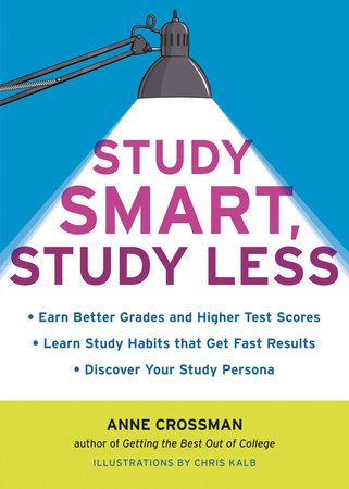Study Smart, Study Less by Anne Crossman