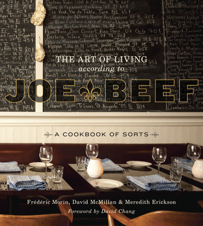 The Art of Living According to Joe Beef by David McMillan, Frederic Morin and Meredith Erickson