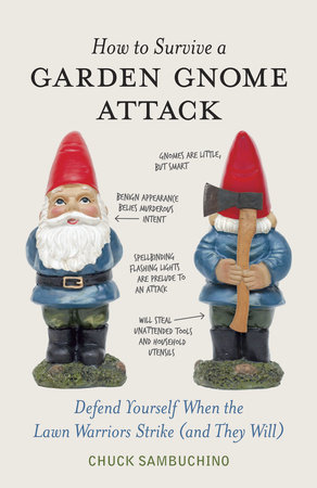 How to Survive a Garden Gnome Attack by Chuck Sambuchino