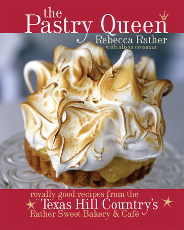 The Pastry Queen by Rebecca Rather and Alison Oresman