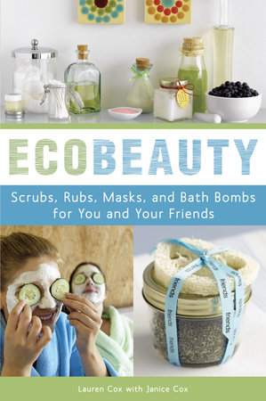 EcoBeauty by Lauren Cox and Janice Cox