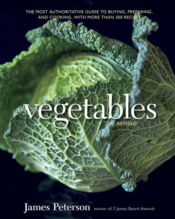 Vegetables, Revised by James Peterson