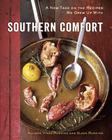 Southern Comfort by Allison Vines-Rushing and Slade Rushing