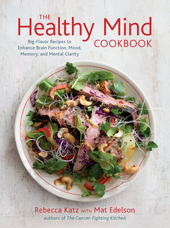The Healthy Mind Cookbook by Rebecca Katz and Mat Edelson