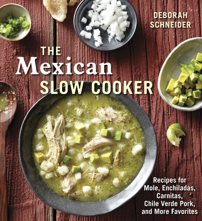 The Mexican Slow Cooker by Deborah Schneider