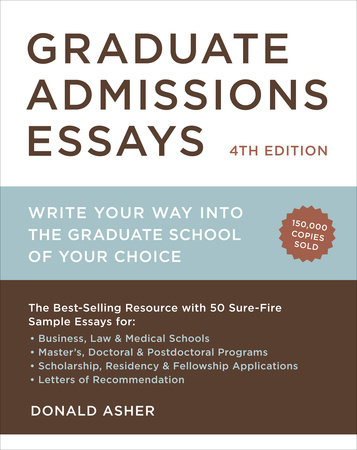 Graduate Admissions Essays, Fourth Edition by Donald Asher
