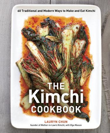 The Kimchi Cookbook by Lauryn Chun and Olga Massov