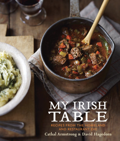My Irish Table by Cathal Armstrong and David Hagedorn
