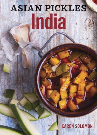 Asian Pickles: India by Karen Solomon