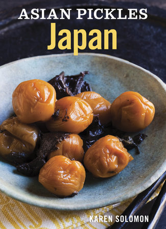 Asian Pickles: Japan by Karen Solomon