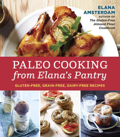 Paleo Cooking from Elana's Pantry by Elana Amsterdam