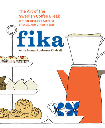 Fika by Anna Brones and Johanna Kindvall
