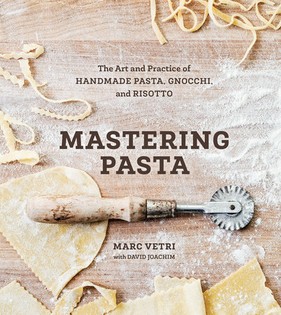 Mastering Pasta by Marc Vetri and David Joachim