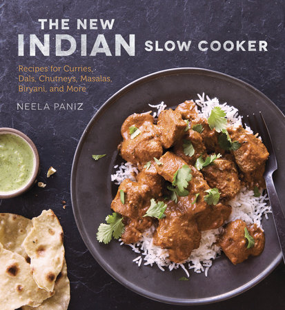 The New Indian Slow Cooker by Neela Paniz