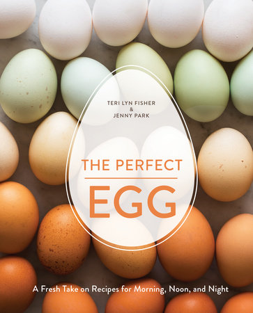 The Perfect Egg by Teri Lyn Fisher and Jenny Park