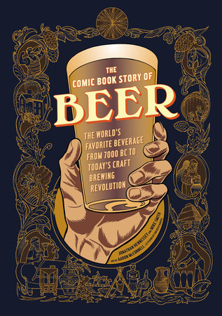 The Comic Book Story of Beer by Jonathan Hennessey, Mike Smith and Aaron McConnell