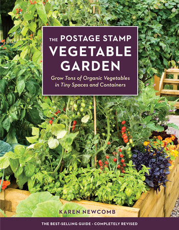 The Postage Stamp Vegetable Garden by Karen Newcomb