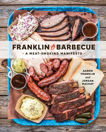 Franklin Barbecue by Aaron Franklin and Jordan Mackay