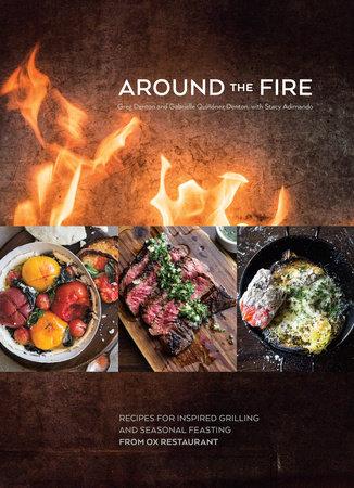Around the Fire by Greg Denton, Gabrielle Quiñónez Denton and Stacy Adimando