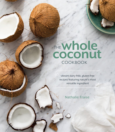 The Whole Coconut Cookbook by Nathalie Fraise