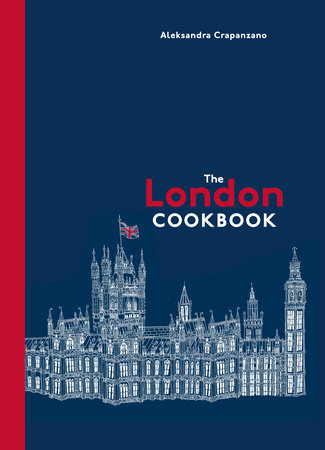 The London Cookbook by Aleksandra Crapanzano