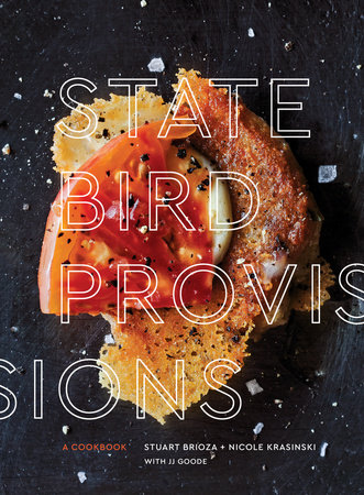 State Bird Provisions by Stuart Brioza, Nicole Krasinski and JJ Goode