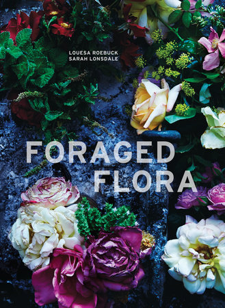 Foraged Flora by Louesa Roebuck and Sarah Lonsdale