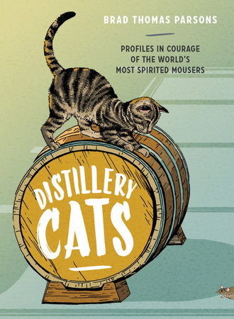 Distillery Cats by Brad Thomas Parsons