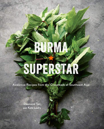 Burma Superstar by Desmond Tan and Kate Leahy
