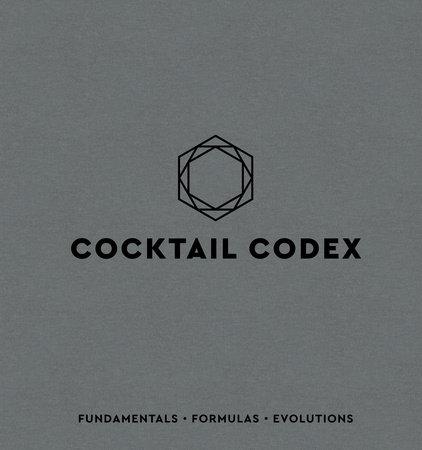 Cocktail Codex by Alex Day, Nick Fauchald and David Kaplan