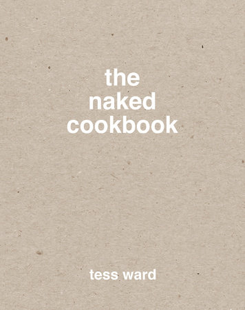 The Naked Cookbook by Tess Ward