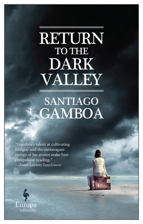 Return to the Dark Valley by Santiago Gamboa