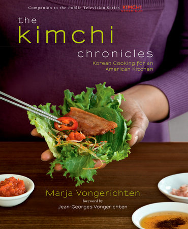 The Kimchi Chronicles by Marja Vongerichten, Julia Turshen and Andre Baranowski