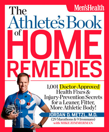 The Athlete's Book of Home Remedies by Jordan Metzl and Mike Zimmerman