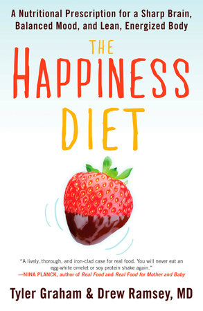 The Happiness Diet By Tyler G Graham Drew Ramsey Md