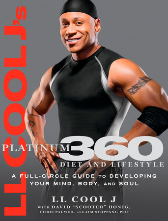 LL Cool J's Platinum 360 Diet and Lifestyle by LL COOL J, David A. Honig, Chris Palmer and Jim Stoppani
