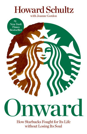 Onward by Howard Schultz and Joanne Gordon