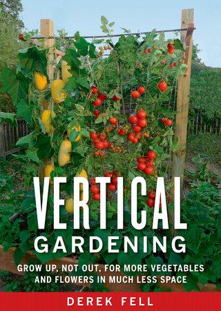 Vertical Gardening by Derek Fell