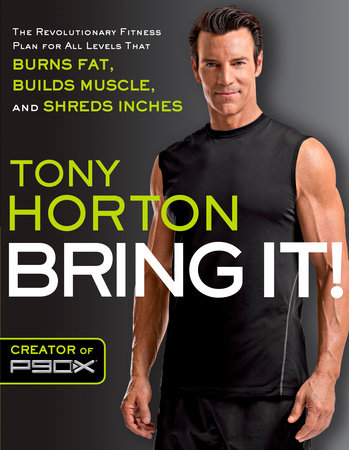 Bring It! by Tony Horton