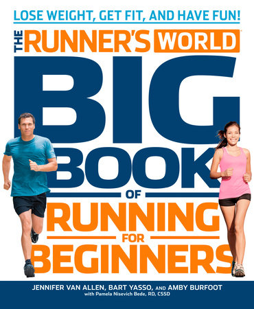 Runner's World Big Book of Running for Beginners by Jennifer Van Allen, Bart Yasso, Amby Burfoot and Pam Nisevich Bede