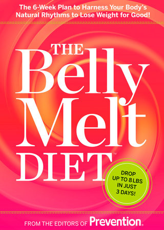The Belly Melt Diet by Prevention Magazine Editors