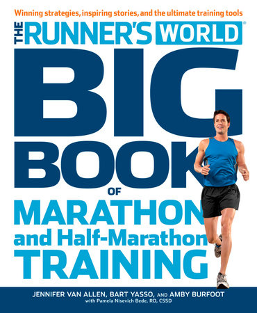 Runner's World Big Book of Marathon and Half-Marathon Training by Amby Burfoot, Bart Yasso and Pamela Nisevich Bede