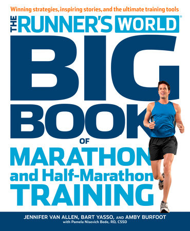 Runner's World Big Book of Marathon and Half-Marathon Training by Jennifer Van Allen, Bart Yasso and Amby Burfoot