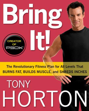 Bring It! by Tony Horton