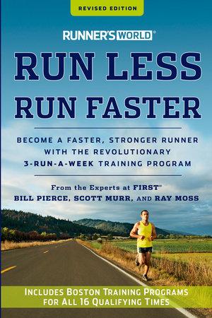 Runner's World Run Less, Run Faster by Bill Pierce, Scott Murr and Ray Moss
