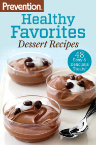 Prevention Healthy Favorites: Dessert Recipes
